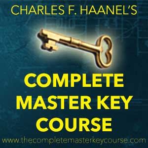 Charles F. Haanel's Complete Master Key Course